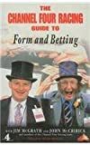 img - for The Channel Four Racing Guide to Form and Betting (Channel Four racing guides) book / textbook / text book