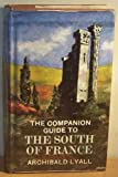 The companion guide to the South of France (0002111284) by Lyall, Archibald