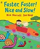 Faster, Faster! Nice and Slow! (Picture Puffin) (0140567879) by Heap, Sue