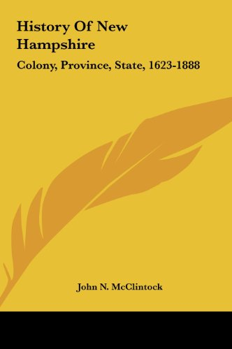 History of New Hampshire: Colony, Province, State, 1623-1888