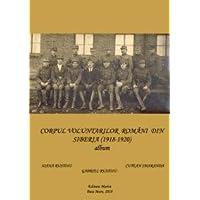 Corpul voluntarilor romani din Siberia (1918-1920) (Romanian Edition)
