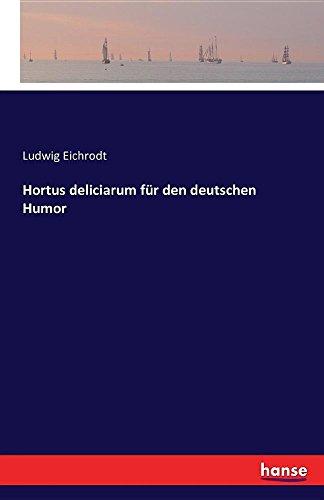 Hortus Deliciarum Fur Den Deutschen Humor  [Eichrodt, Ludwig] (Tapa Blanda)