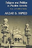 Religion and Politics in Muslim Society: Order and Conflict in Pakistan (0521246350) by Ahmed, Akbar S.