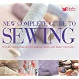 New Complete Guide to Sewing: Step-by-Step Techniques for Making Clothes and Home Accessories (Readers Digest)by Reader's Digest