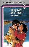 Only with the Heart (Harlequin love affair) (037350327X) by Sandra Kitt