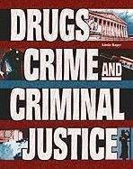 Drugs, Crime & Criminal Justice (Crime, Justice & Punishment)