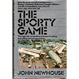 The Sporty Game: The High-Risk Competitive Business of Making and Selling Commercial Airliners ~ John Newhouse