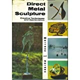 Direct Metal Sculpture (0517024489) by Meilach, Dona