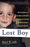 Lost Boy: The True Story of One Mans Exile from a Polygamist Cult and His Brave Journey to Reclaim His Life [Paperback]