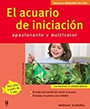 El Acuario De Iniciacion/ The Initiation Aquarium: Apasionanate y Multicolor / Exciting and Multicolor (Manuals Mascotas En Casa / Manual Pets at Home) (Spanish Edition)