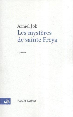 Les mystères de Sainte Freya - Armel Job