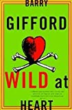 Wild At Heart the Story of Sailor and Lula (0586091246) by Gifford, Barry