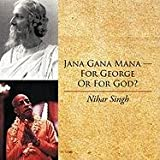 Jana Gana Mana - For George Or For God?