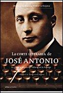 La corte literaria de José Antonio: La primera generación cultural de la Falange (Contrastes (critica))