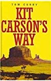 img - for Kit Carson's Way book / textbook / text book