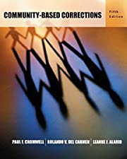 community based corrections Community-based corrections / edition 8 community-based corrections, 12th edition gives you a hands-on, real-world look at the knowledge, skills, and abilities required for a career in community corrections.
