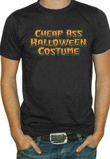 Cheap Ass Halloween Costume T-Shirt (Black) #1125
