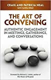 img - for The Art of Convening: Authentic Engagement in Meetings, Gatherings, and Conversations (Paperback) - Common book / textbook / text book