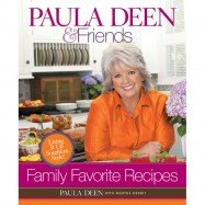 Paula Deen & Friends Family Favorite Recipes