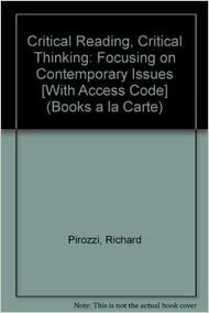Critical reading critical thinking focusing on contemporary issues by richard pirozzi