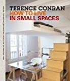 How to Live in Small Spaces (1840914734) by Conran, Terence