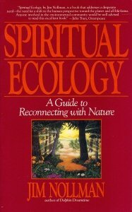 Spiritual Ecology: A Guide to Reconnecting with Nature