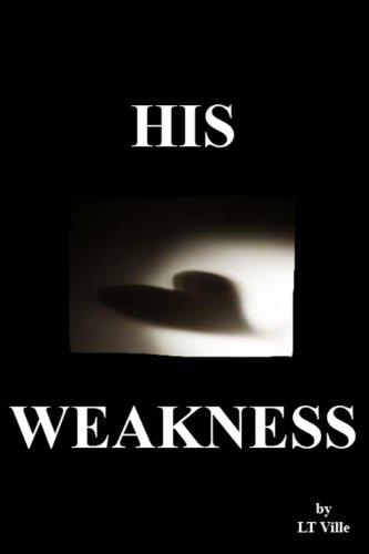 Free Kindle Book : His Weakness