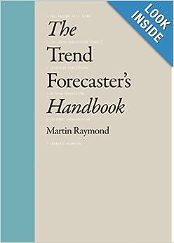 Trend Forecaster's Handbook: Raymond Martin: 9781856697026: Amazon.com