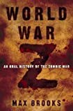 World War Z An Oral History of the Zombie War [HC,2006]