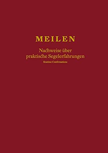 Buchcover: Meilen - Nachweise über praktische Segelerfahrungen; Seatime Confirmations; Meilenbuch für den Sportküstenschifferschein, Sportseeschifferschein; Sporthochseeschifferschein und Yachtmaster