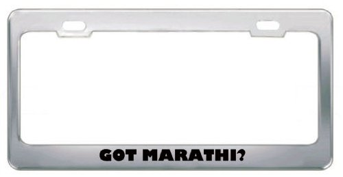 Got Marathi? Language Nationality Country Metal License Plate Frame Holder Border Tag