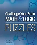 img - for Challenge Your Brain Math & Logic Puzzles by Dave Tuller, Michael Rios (2005) Spiral-bound book / textbook / text book