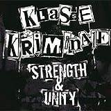 Klasse Kriminale Strength & Unity