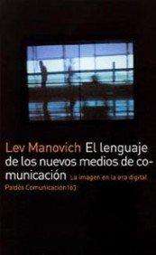 El lenguaje de los nuevos medios de comunicación: La imagen en la era digital: 163 (Paidos Comunicacion)