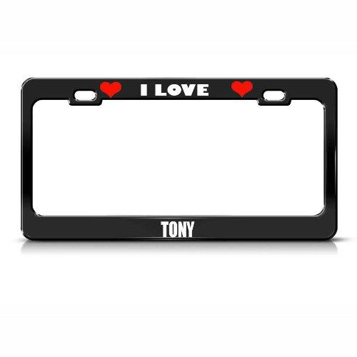 I Love Tony Boy Name Black Metal License Plate Frame Tag Border front-1019624