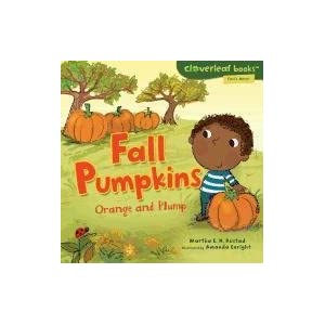 Fall Pumpkins: Orange and Plump (Cloverleaf Books: Fall's Here!)