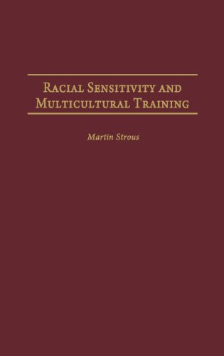 Racial Sensitivity and Multicultural Training (Contributions in Psychology,)