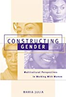 Constructing Gender by Maria