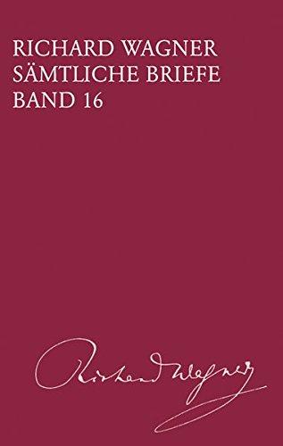 richard-wagner-samtliche-briefe-samtliche-briefe-band-16-gesamtausgabe-in-35-banden-und-supplementen