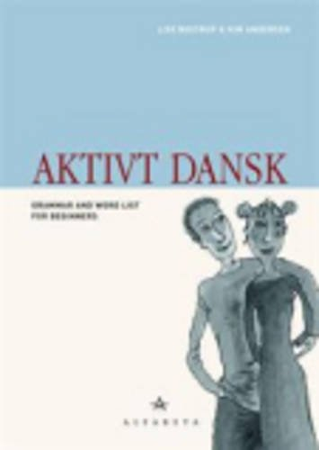 Aktivt Dansk: Grammar and Wordlist (Danish Edition)