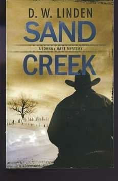 Sand Creek (A Johnny Hart Mystery), D. W. LINDEN