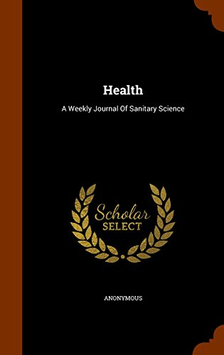 Health: A Weekly Journal Of Sanitary Science