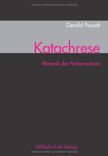 Katachrese . Rhetorik Des Performativen