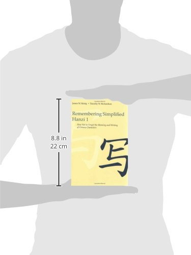 Remembering Simplified Hanzi: Book 1, How Not to Forget the Meaning and Writing of Chinese Characters James W. Heisig Timothy W. Richardson Univ of Hawaii Pr