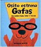 img - for Osito Estrena Gafas - Un Libro Para Ver y Tocar (Spanish Edition) book / textbook / text book