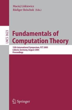 Fundamentals of Computation Theory, 15 conf., FCT 2005
