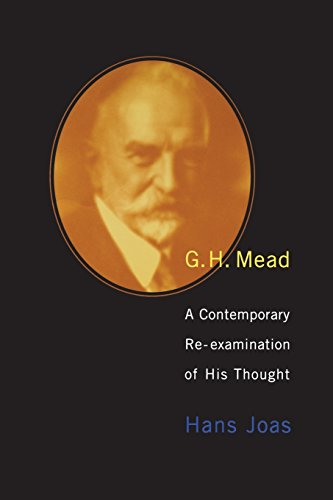 G. H. Mead: A Contemporary Re-examination of His Thought (Studies in Contemporary German Social Thought)