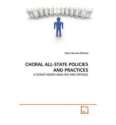 choral-all-state-policies-and-practices-author-dawn-harmon-mccord-published-on-july-2011