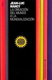 Creacion del mundo o la mundializacion, la -Biblioteca Del Presente (Biblioteca Del Presente / Library of the Present)