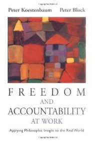 Freedom and Accountability at Work: Applying Philosophic...